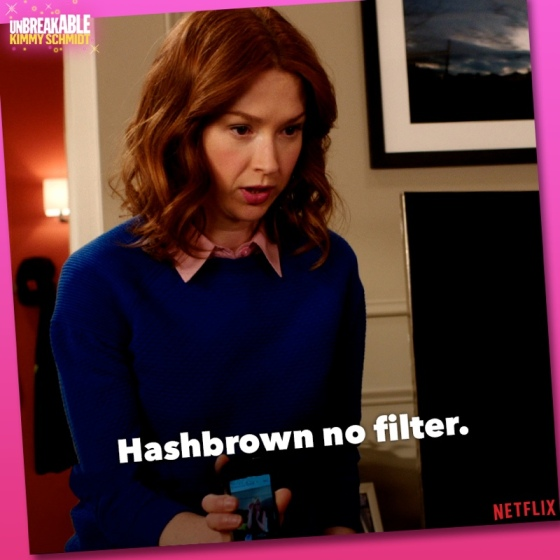 unbreakable-kimmy-schmidt-hashbrown-no-filter
