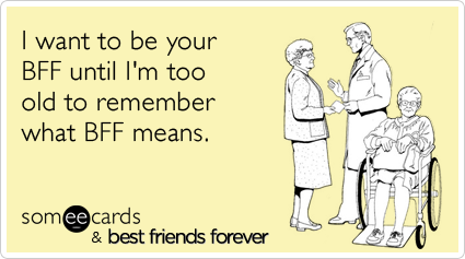 best-friends-forever-nbc-old-bff-ecards-someecards